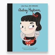 Little People, Big Dreams - Audrey Hepburn by Little People, Big Dreams