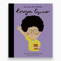 Little People, Big Dreams - Corazon Aquino by Little People, Big Dreams