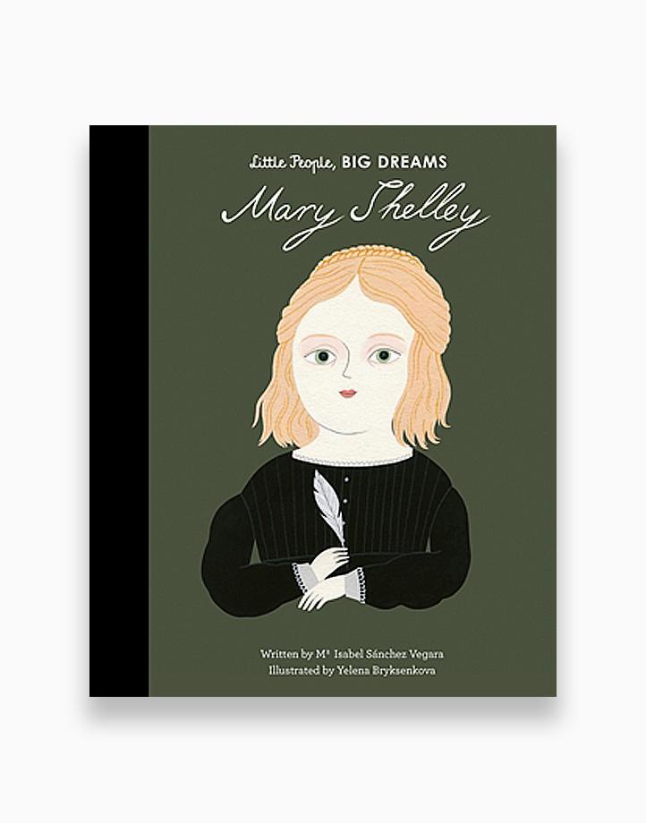 Little People, Big Dreams - Mary Shelley by Little People, Big Dreams