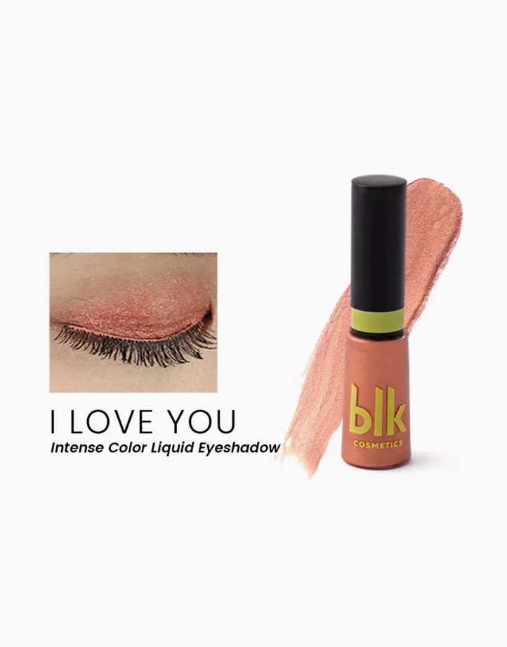 Intense Color Liquid Eyeshadow (Nearest Expiry: December 01, 2021) by BLK Cosmetics |  I LOVE YOU